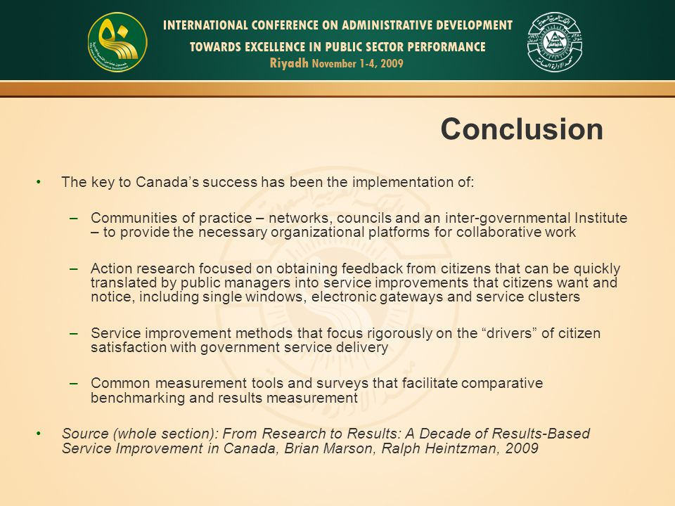 Conclusion The key to Canada's success has been the implementation of: