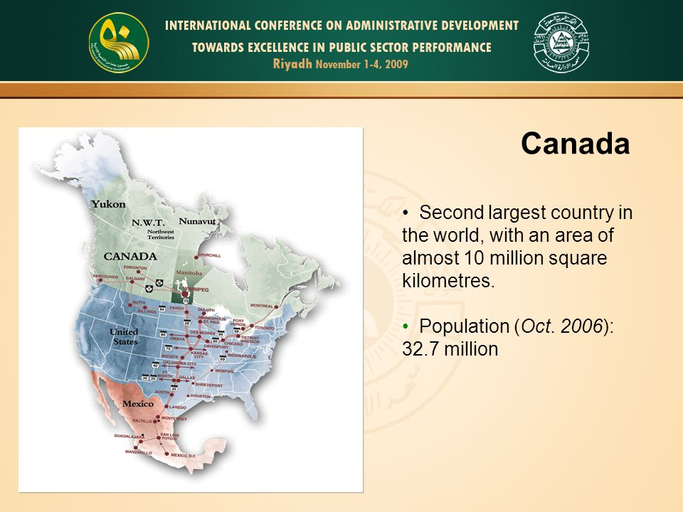 Canada Second largest country in the world, with an area of almost 10 million square kilometres.