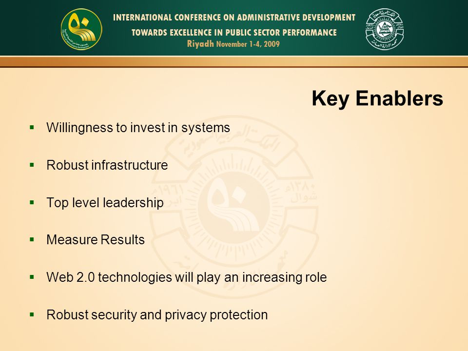 Key Enablers Willingness to invest in systems Robust infrastructure