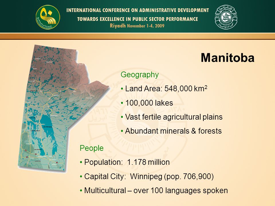 Manitoba Geography Land Area: 548,000 km2 100,000 lakes