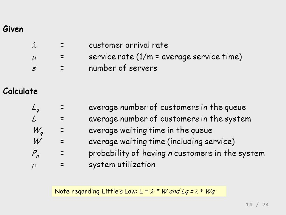 l = customer arrival rate