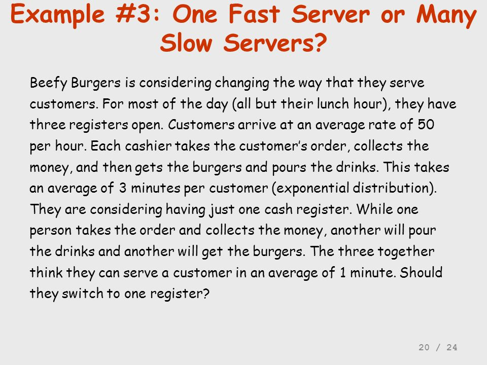 Example #3: One Fast Server or Many Slow Servers