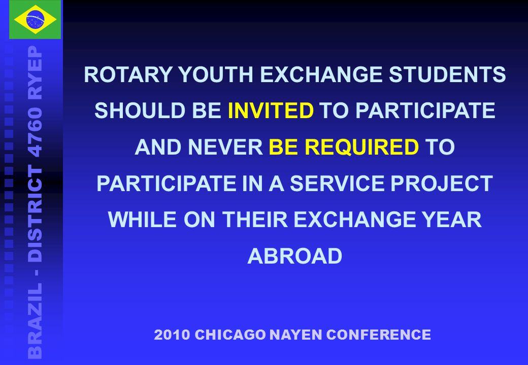 ROTARY YOUTH EXCHANGE STUDENTS SHOULD BE INVITED TO PARTICIPATE