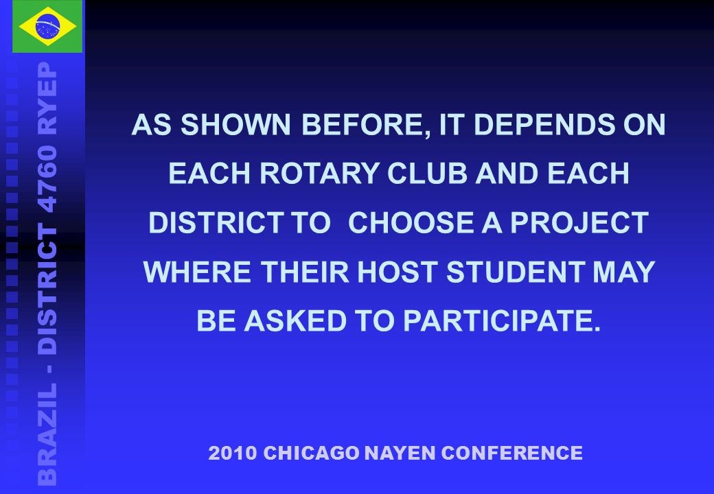 AS SHOWN BEFORE, IT DEPENDS ON EACH ROTARY CLUB AND EACH