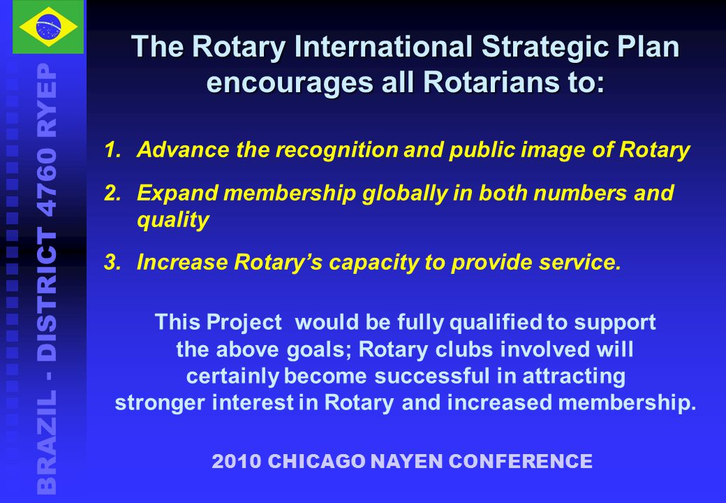 The Rotary International Strategic Plan encourages all Rotarians to: