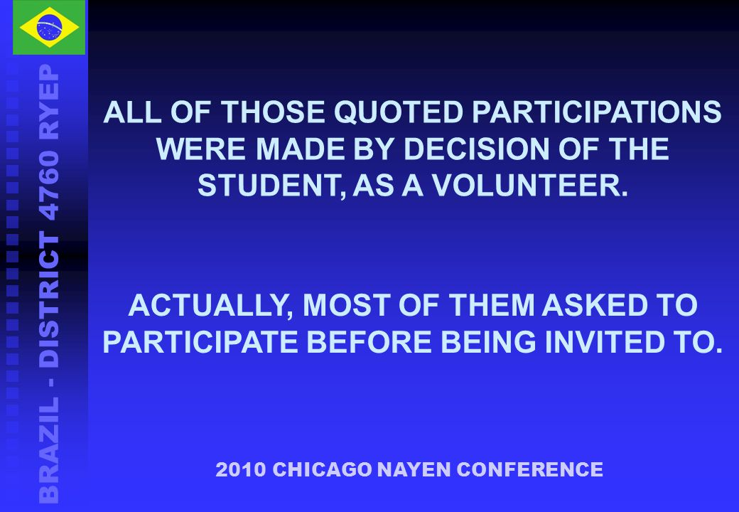 ACTUALLY, MOST OF THEM ASKED TO PARTICIPATE BEFORE BEING INVITED TO.
