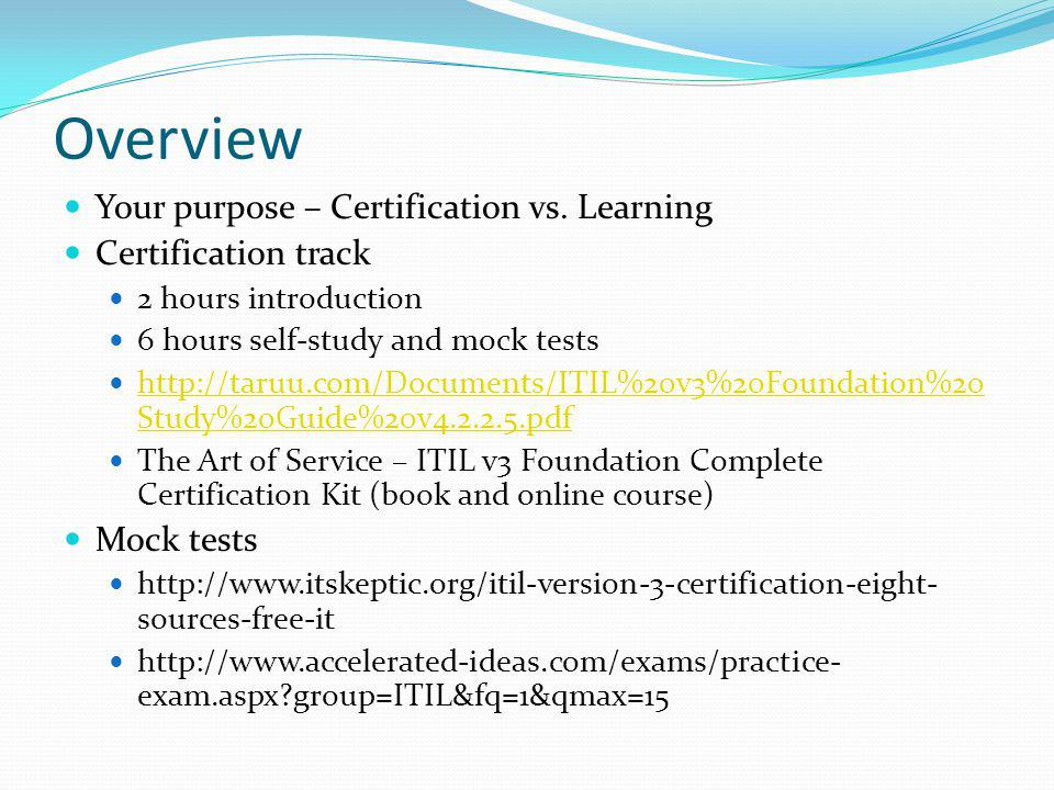 Overview Your purpose – Certification vs. Learning Certification track