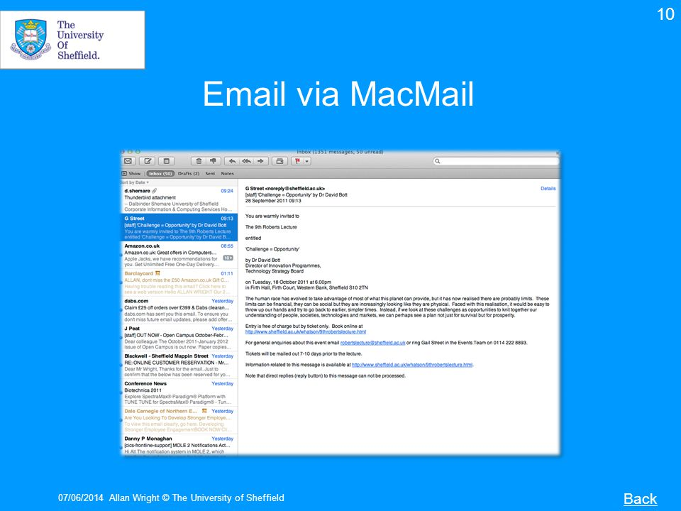 Email via MacMail 10 Back 25 gig storage You may use Thunderbird