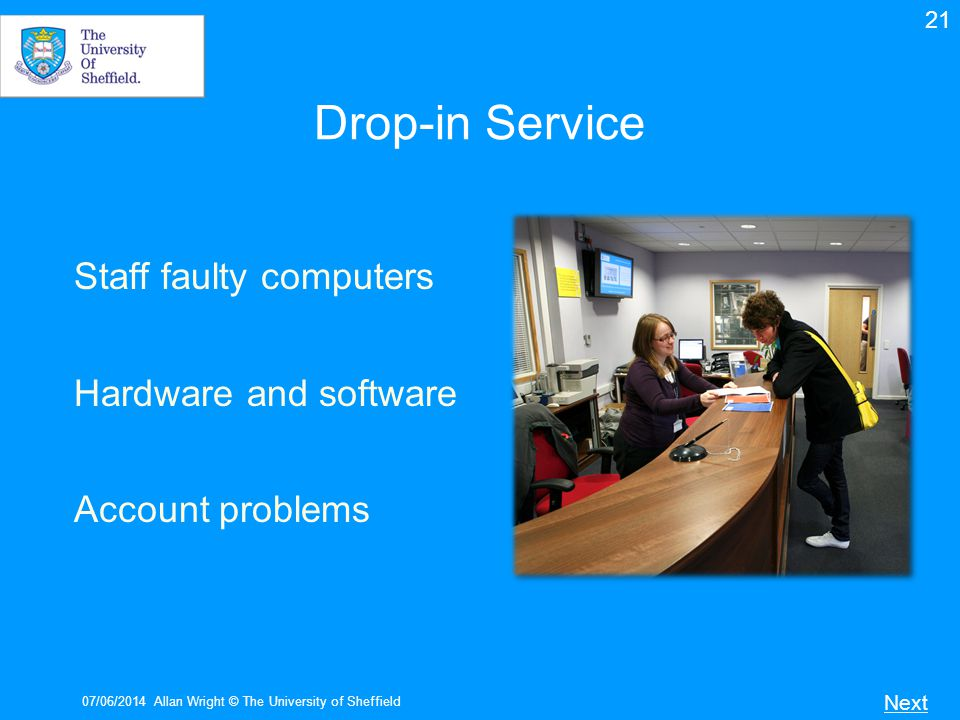 Drop-in Service Staff faulty computers Hardware and software