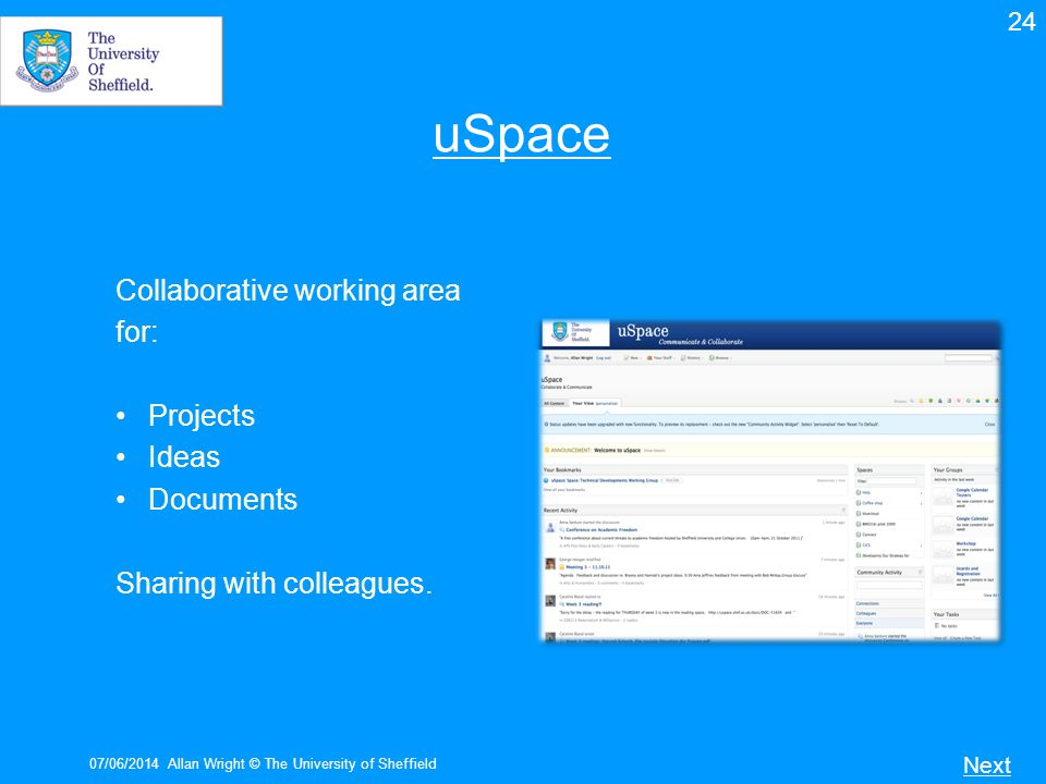uSpace Collaborative working area for: Projects Ideas Documents