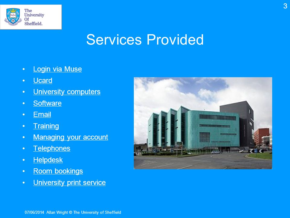 Services Provided 3 Login via Muse Ucard University computers Software