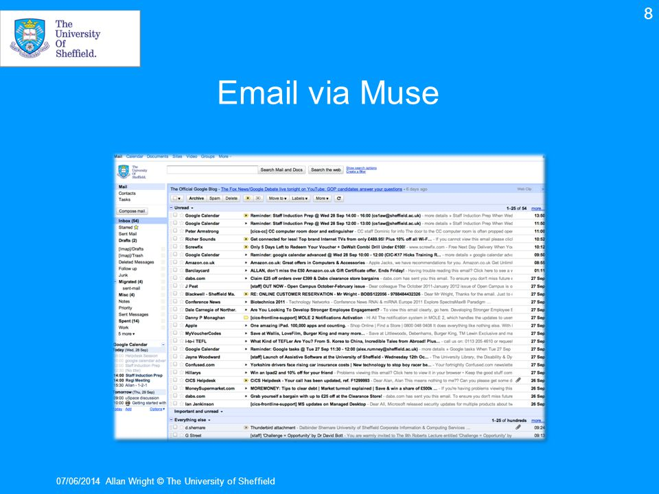 Email via Muse 8 7 gig storage You may use Thunderbird Or MacMail