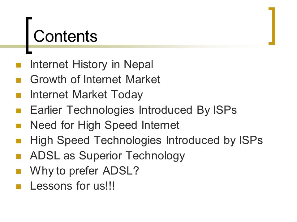 Contents Internet History in Nepal Growth of Internet Market