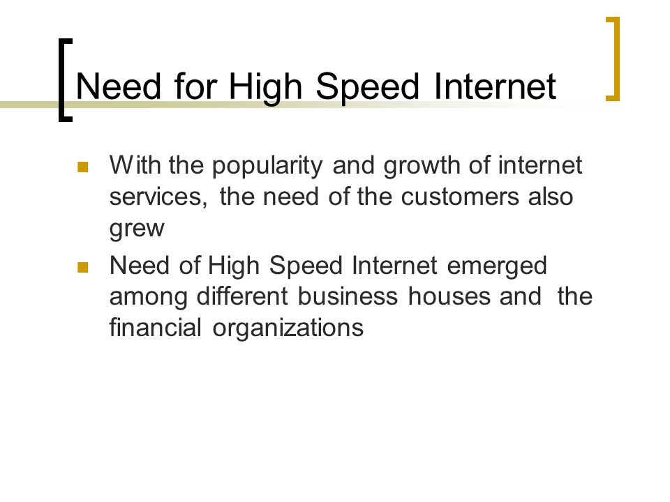 Need for High Speed Internet