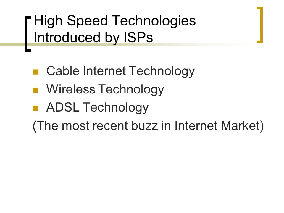 High Speed Technologies Introduced by ISPs