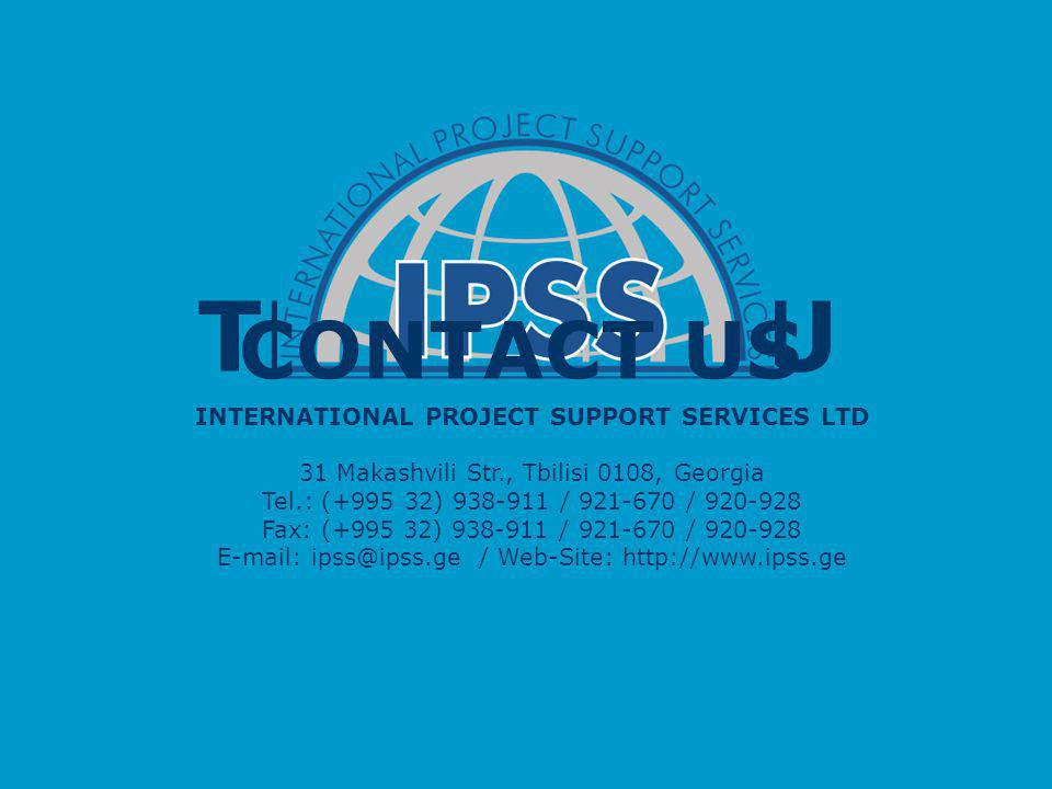 THANK YOU CONTACT US INTERNATIONAL PROJECT SUPPORT SERVICES LTD
