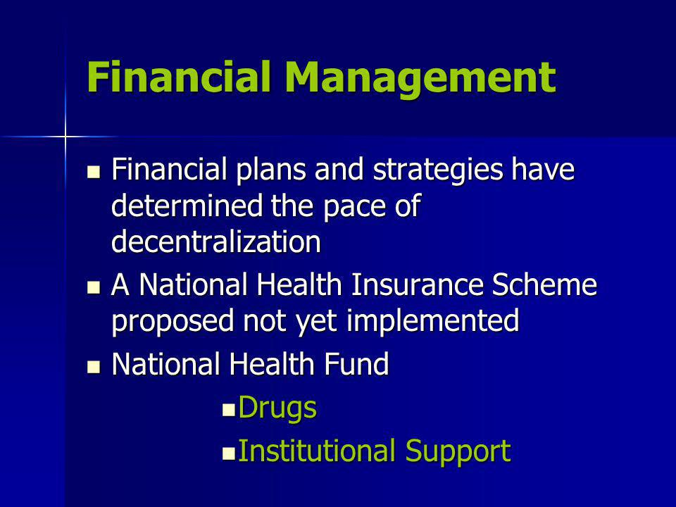 Financial Management Financial plans and strategies have determined the pace of decentralization.