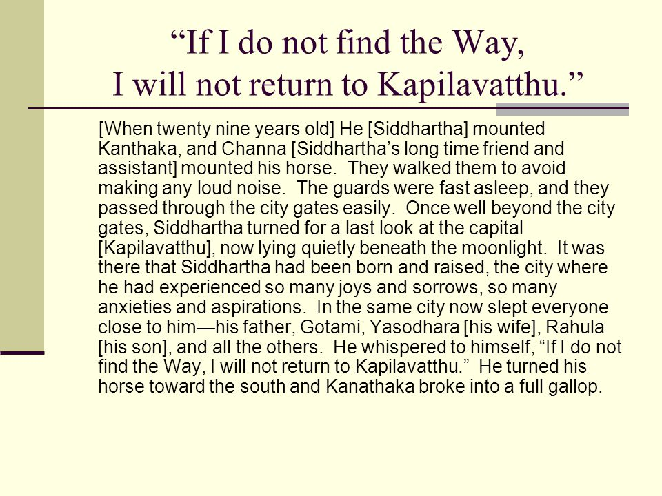 If I do not find the Way, I will not return to Kapilavatthu.
