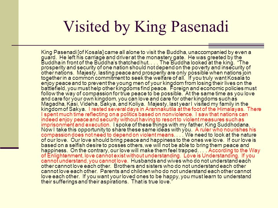 Visited by King Pasenadi