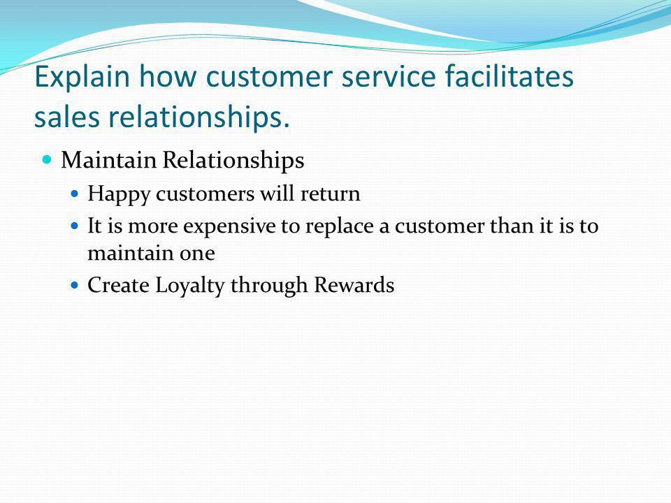 Explain how customer service facilitates sales relationships.
