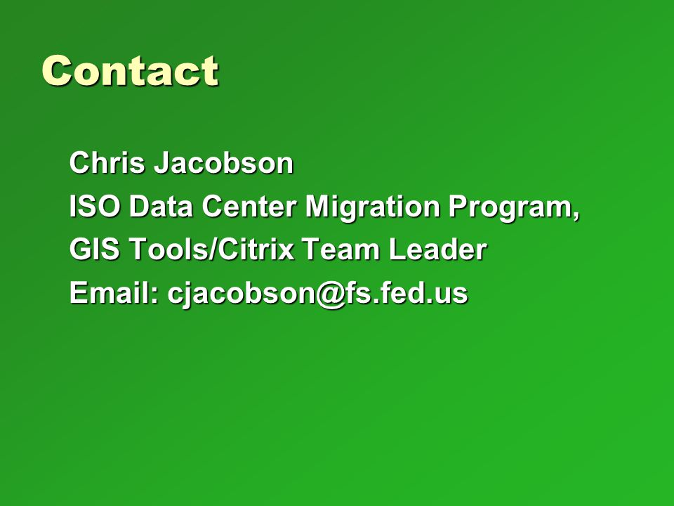 Contact Chris Jacobson ISO Data Center Migration Program,