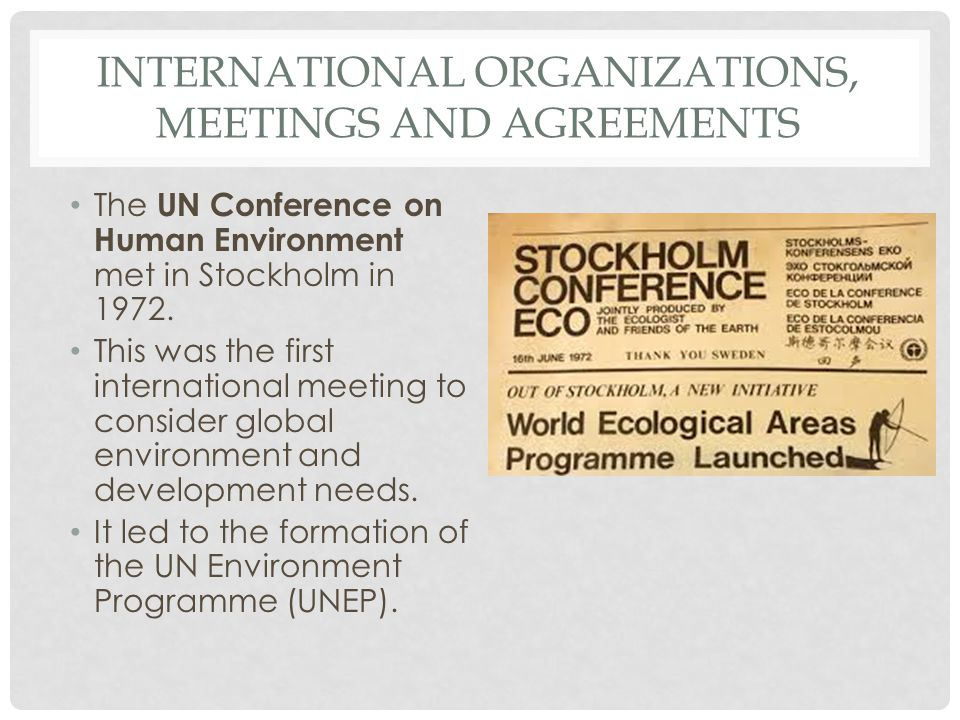 International Organizations, Meetings and Agreements