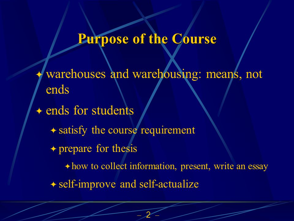 Purpose of the Course warehouses and warehousing: means, not ends