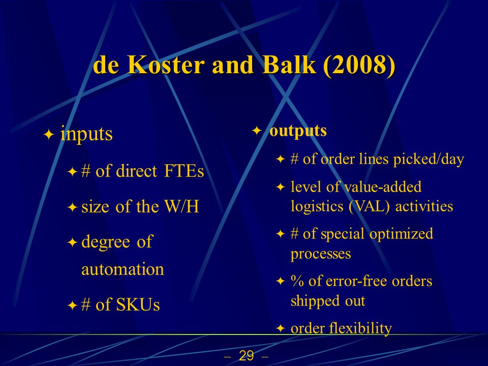 de Koster and Balk (2008) inputs # of direct FTEs size of the W/H