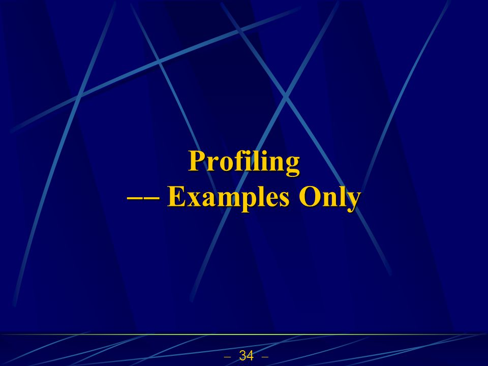 Profiling  Examples Only