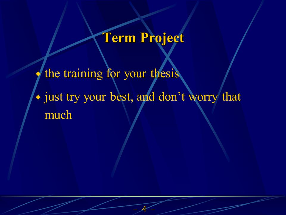 Term Project the training for your thesis