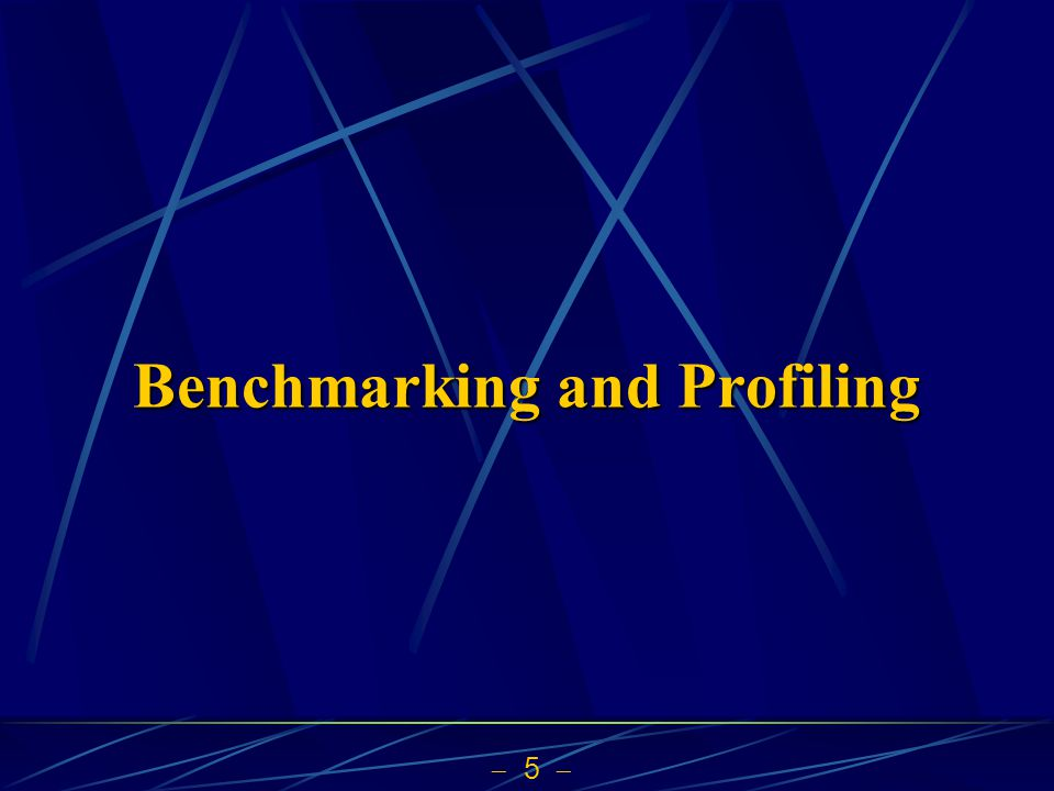 Benchmarking and Profiling