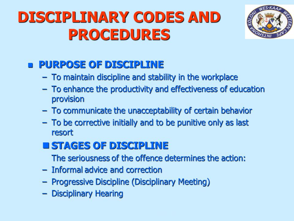 DISCIPLINARY CODES AND PROCEDURES