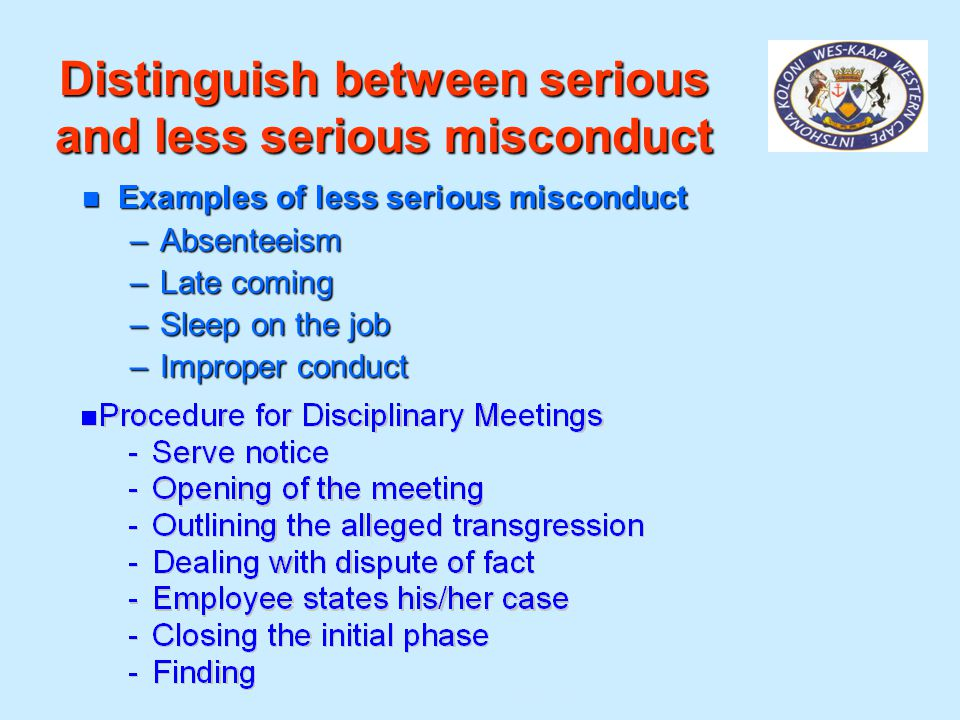 Distinguish between serious and less serious misconduct
