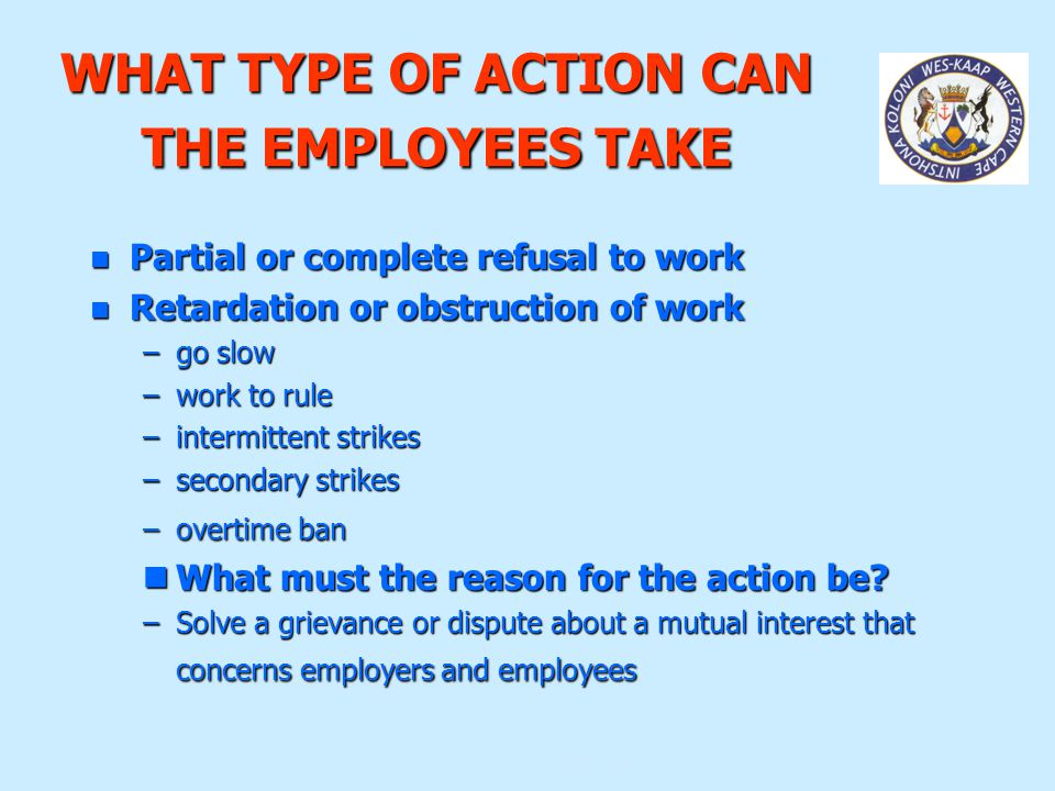 WHAT TYPE OF ACTION CAN THE EMPLOYEES TAKE