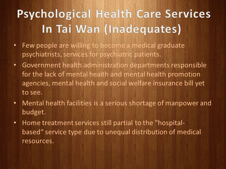 Psychological Health Care Services In Tai Wan (Inadequates)