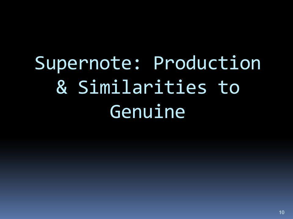 Supernote: Production & Similarities to Genuine