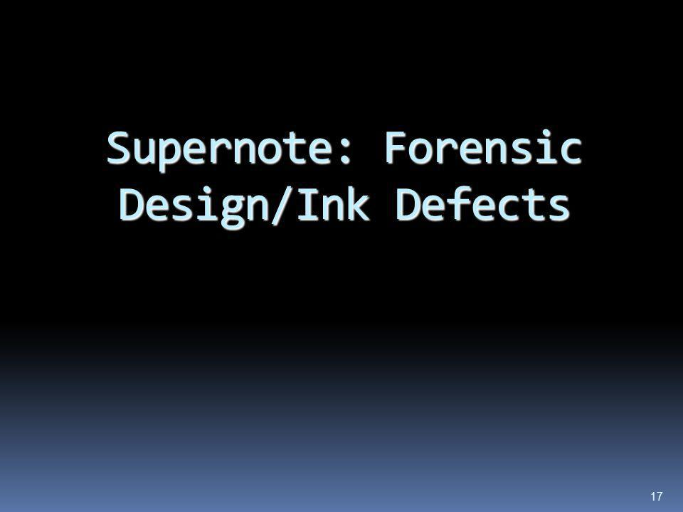 Supernote: Forensic Design/Ink Defects