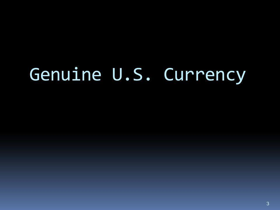 Genuine U.S. Currency