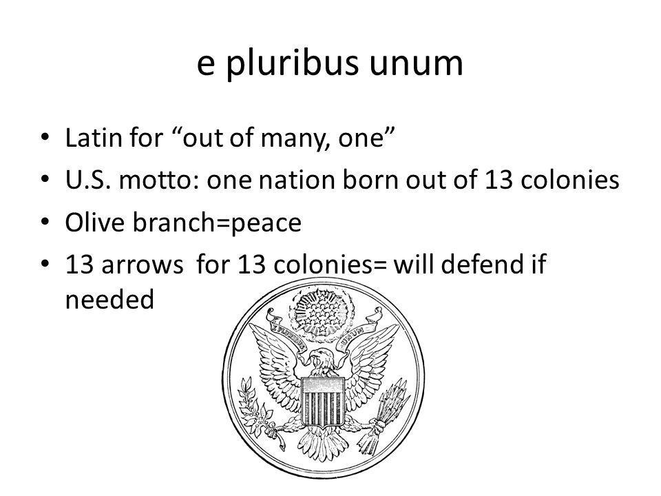 e pluribus unum Latin for out of many, one