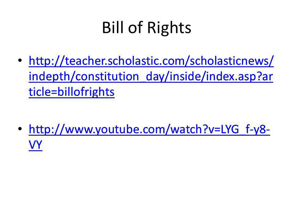 Bill of Rights http://teacher.scholastic.com/scholasticnews/indepth/constitution_day/inside/index.asp article=billofrights.