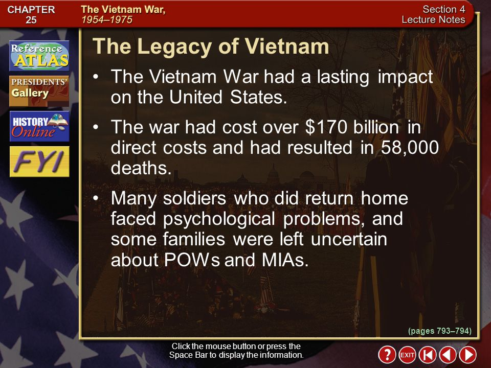 The Legacy of Vietnam The Vietnam War had a lasting impact on the United States.