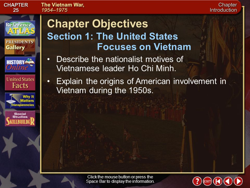 Chapter Objectives Section 1: The United States Focuses on Vietnam