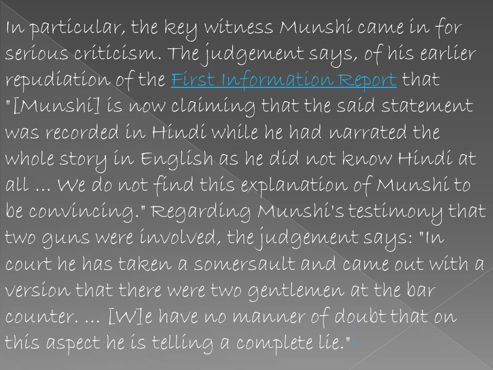 In particular, the key witness Munshi came in for serious criticism