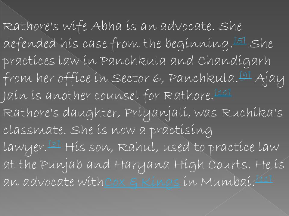 Rathore s wife Abha is an advocate
