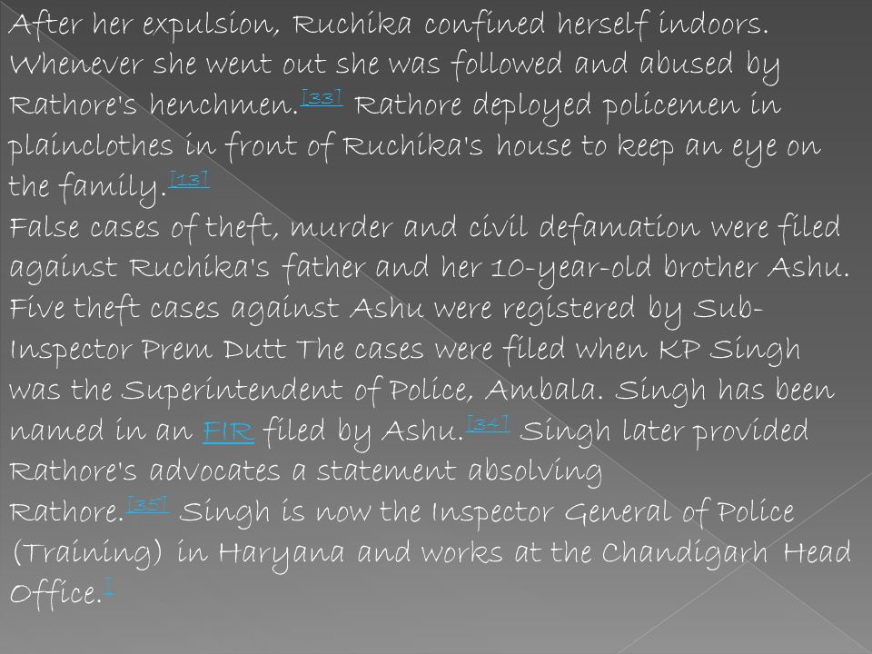 After her expulsion, Ruchika confined herself indoors