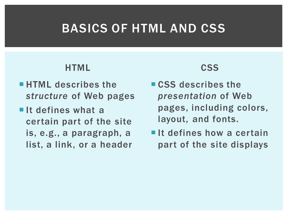 Basics of HTML and CSS HTML CSS