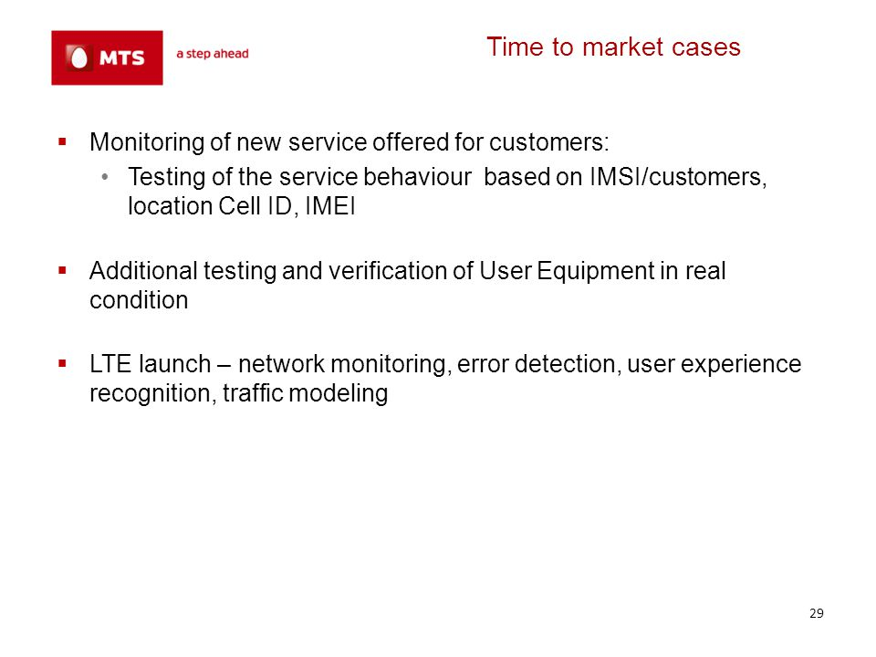 Time to market cases Monitoring of new service offered for customers: