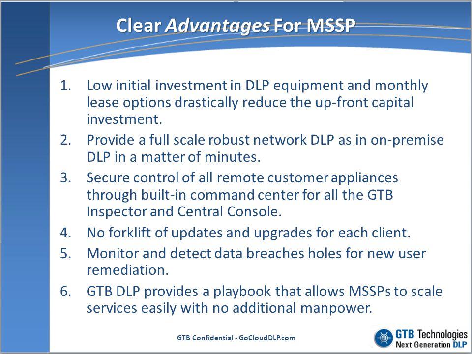 Clear Advantages For MSSP GTB Confidential - GoCloudDLP.com