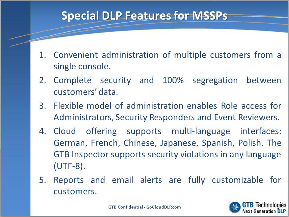 Special DLP Features for MSSPs GTB Confidential - GoCloudDLP.com