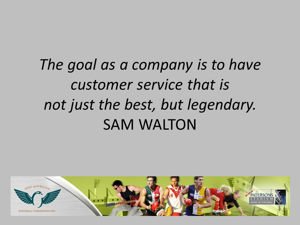 The goal as a company is to have customer service that is not just the best, but legendary.